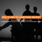Join us and Do something selfish